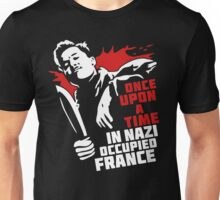 Once Upon A Time In Nazi Occupied France Unisex T-Shirt