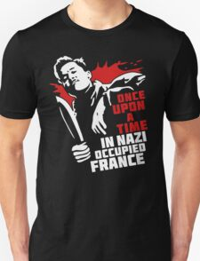Once Upon A Time In Nazi Occupied France T-Shirt