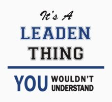 It's a LEADEN thing, you wouldn't understand !! by thinging
