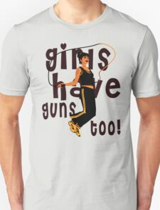 Girls Have Guns Too  T-Shirt