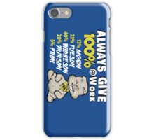 Always Give 100% At Work iPhone Case/Skin