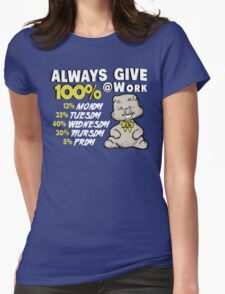 Always Give 100% At Work Womens Fitted T-Shirt
