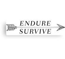 Endure, Survive Canvas Print