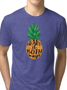 I've Heard it Both Ways Tri-blend T-Shirt