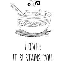 Love is like oatmeal by ernieandbert