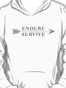 Endure, Survive T-Shirt