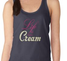 Life is but a cream... Women's Tank Top