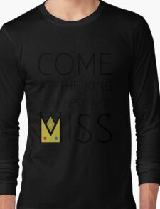 Come At The King Long Sleeve T-Shirt