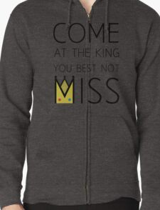 Come At The King Zipped Hoodie