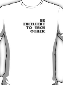 Bill And Ted - Be Excellent To Each Other T-Shirt