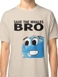 Save the whales bro Classic T-Shirt
