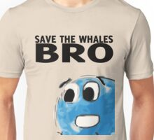 Save the whales bro Unisex T-Shirt