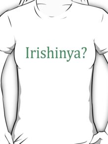Irishinya? T-Shirt