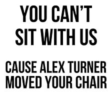 You can't sit w\ us cause alex moved your chair by MayaTauber