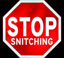 Stop Snitching by 10813Apparel