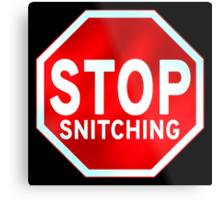Stop Snitching Metal Print