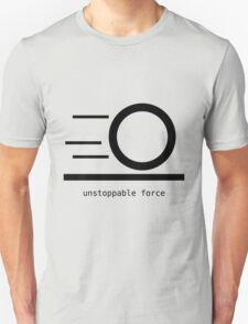 Rules of Physics - Unstoppable Force - Black T-Shirt