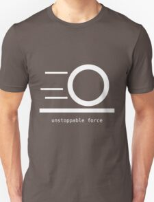 Rules of Physics - Unstoppable Force - White Ink T-Shirt