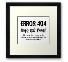 Error 404 Hope Not Found Framed Print