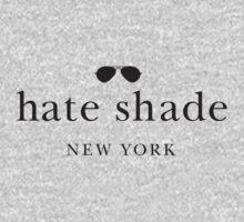 hate shade  T-Shirt