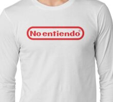 No entiendo means I don´t understand Long Sleeve T-Shirt
