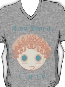 I am born a cute T-Shirt