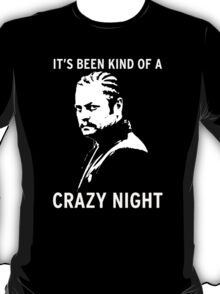 Ron Swanson - It's been kind of a crazy night T-Shirt
