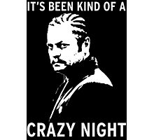 Ron Swanson - It's been kind of a crazy night Photographic Print