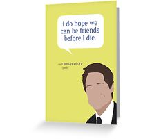 Chris Traeger Greeting Card