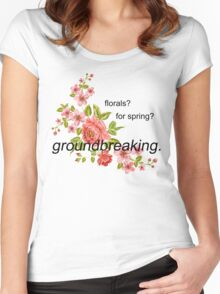 florals? for spring? groundbreaking. Women's Fitted Scoop T-Shirt