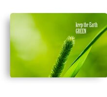 Green Grass And Sun - Keep the Earth green Canvas Print