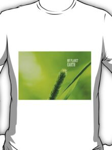 Green Grass And Sun - My planet Earth T-Shirt