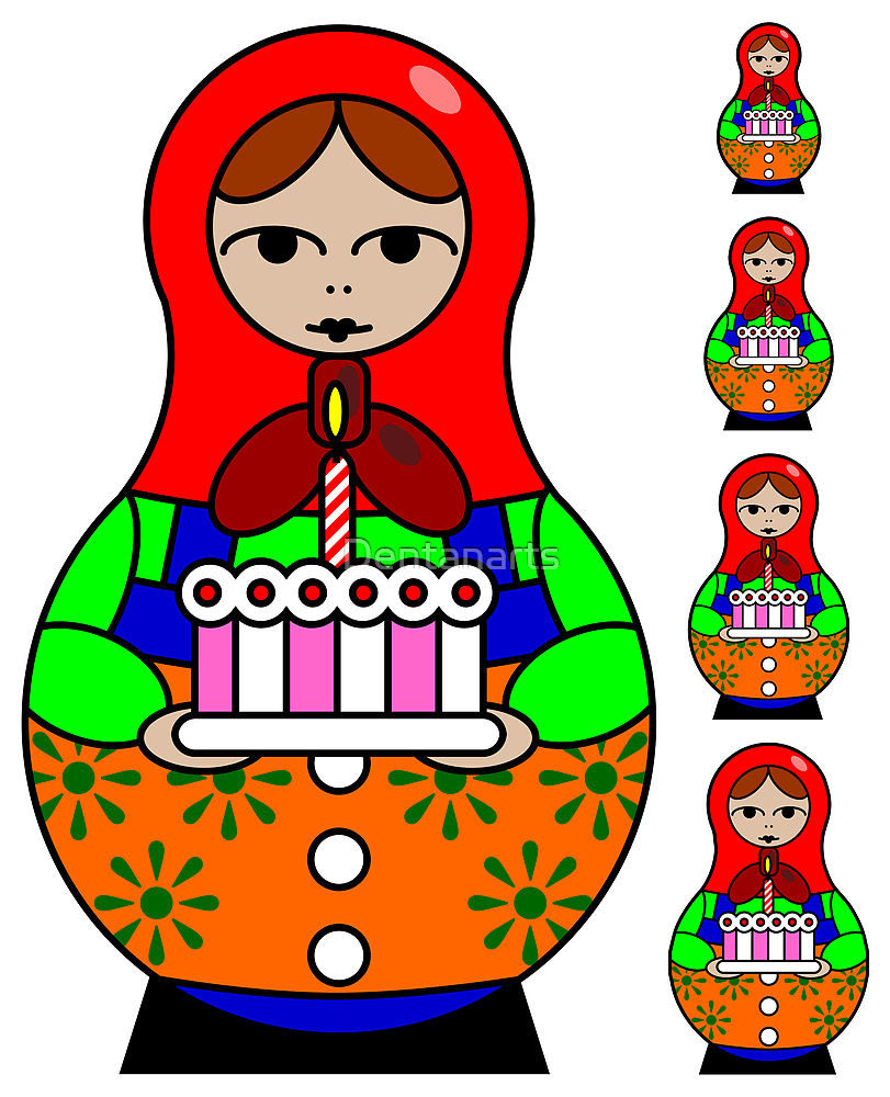 Birthday Russian Babushka Doll by Dentanarts