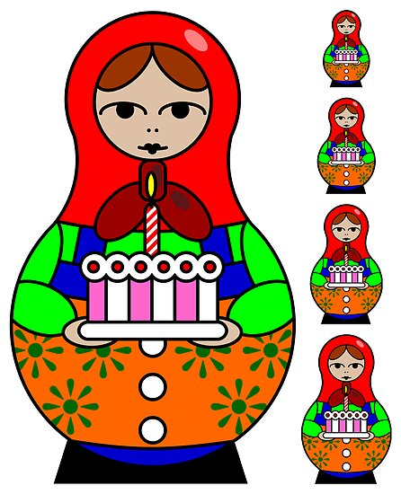 Russian Birthday Cards http://www.redbubble.com/people/dentanarts/works/2530768-birthday-russian-babushka-doll