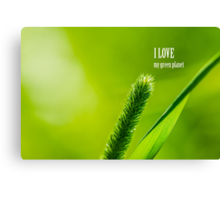 Green Grass And Sun - I love my green planet Canvas Print
