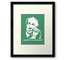 I Know I'm Wright Architecture t shirt Framed Print