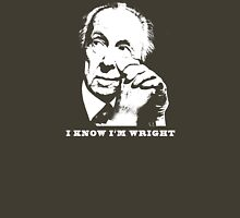 I Know I'm Wright Architecture t shirt Unisex T-Shirt