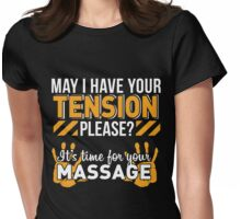 May I Have Your TENSION Please? Womens Fitted T-Shirt