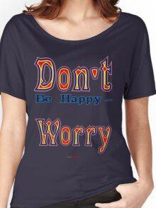 Don't (be happy) Worry - t-shirt design Women's Relaxed Fit T-Shirt