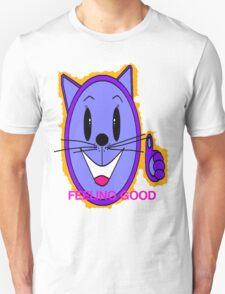 feeling good Unisex T-Shirt