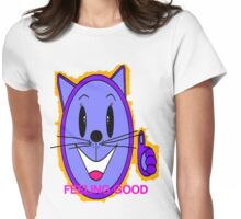 feeling good Womens Fitted T-Shirt