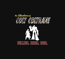 The Official Colt Coltrane T-Shirt! Unisex T-Shirt