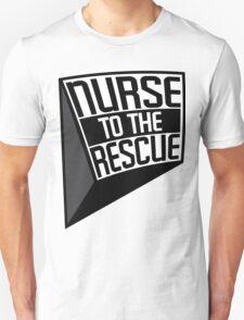 NURSE TO THE RESCUE T-Shirt