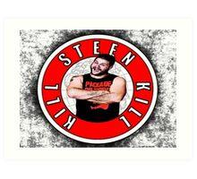 Kill Steen Kill - Kevin Steen Art Print