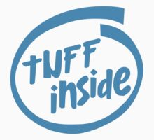 Tuff Inside by DangerDuds
