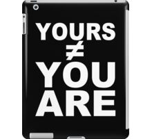 Your you are Funny Geek Nerd iPad Case/Skin