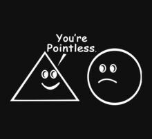 You're Pointless Funny Geek Nerd by utomo