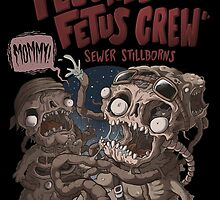 Flushed Fetus Crew by allanohr