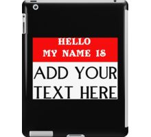 Add your text here Funny Geek Nerd iPad Case/Skin