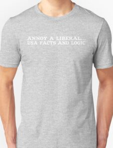 Annoy a liberal usa facts and logic Funny Geek Nerd T-Shirt